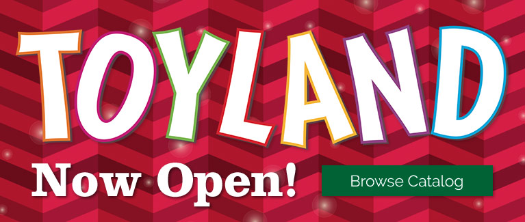 Toyland Is Now Open!