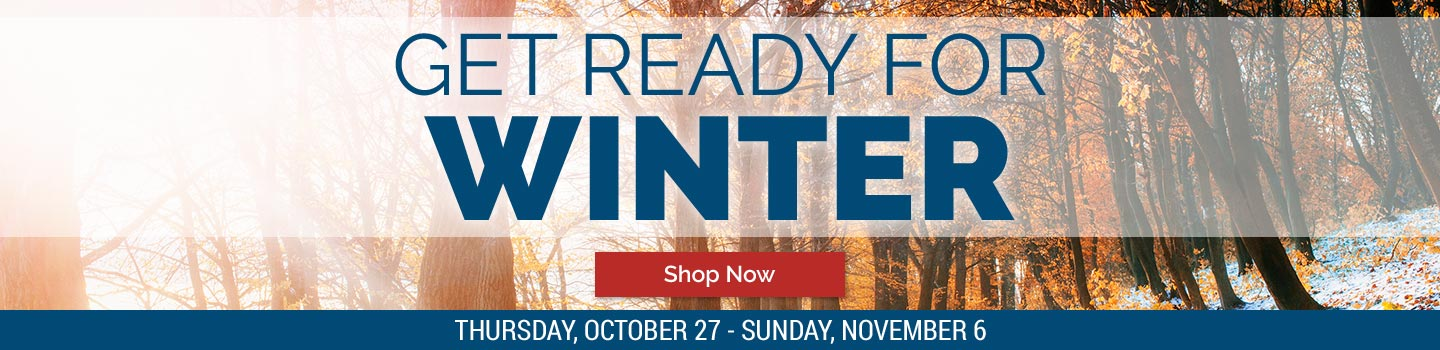 Prepare for the Cold! Shop the Ready for Winter Sale Now at Blain's Farm & Fleet!