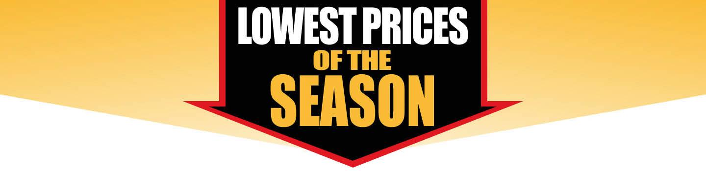 Shop the Lowest Prices of the Season!