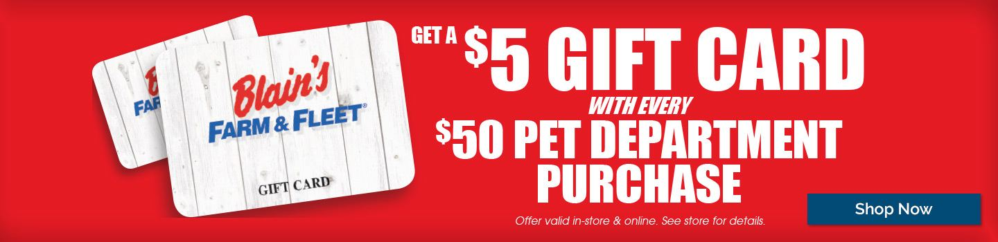 Get a $5 Gift Card with Every $50 Pet Department Purchase