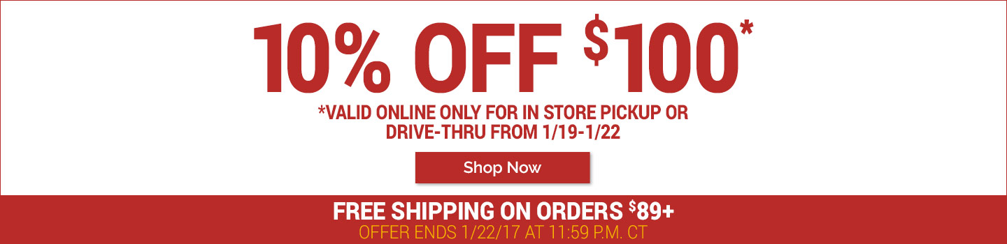 Free Shipping on Orders $89+ and 10% Off Your $100 Purchase for In-Store Pickup!