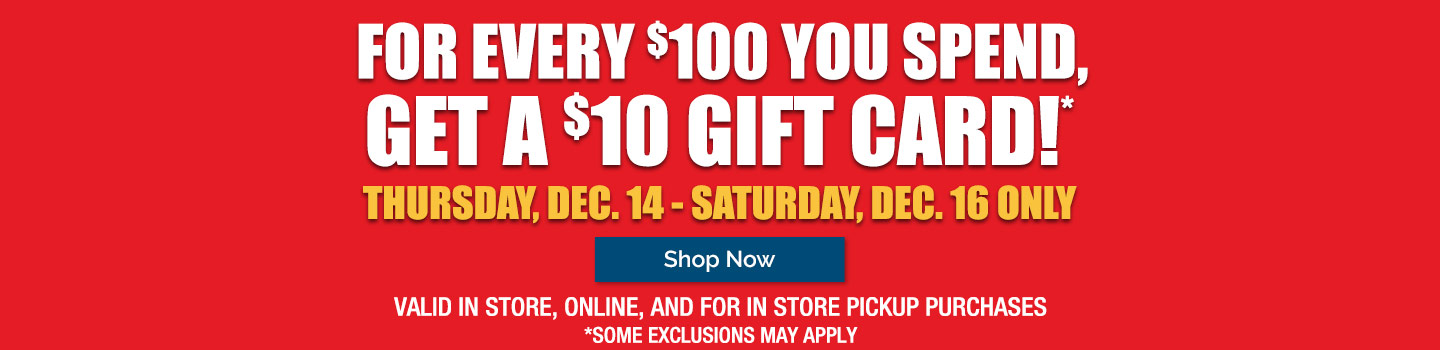 For Every $100 You Spend, Get A $10 Gift Card!